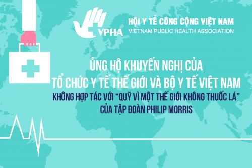 """VPHA Ủng hộ Khuyến nghị của Tổ chức Y tế thế giới và Bộ Y tế Việt Nam không hợp tác với """"Quỹ vì một thế giới không thuốc lá"""" của tập đoàn Philip Morris"""