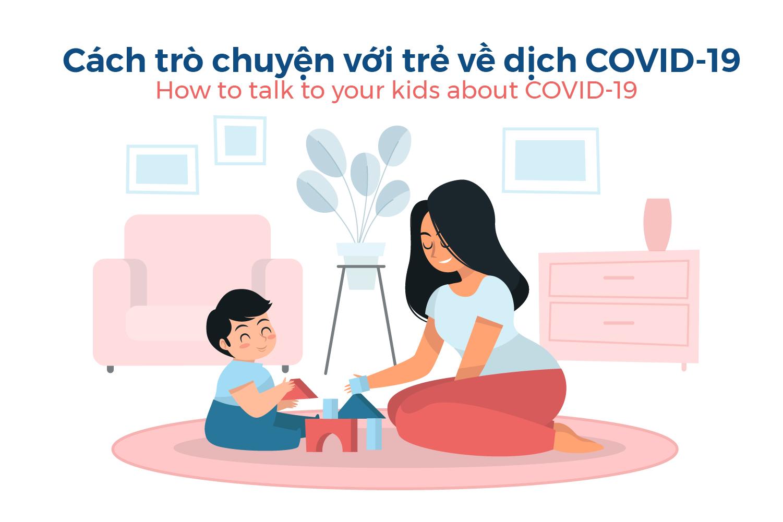 Cách trò chuyện với trẻ về dịch COVID-19