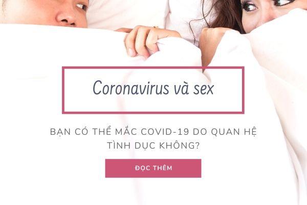 Sex và coronavirus: Bạn có thể mắc COVID-19 do quan hệ tình dục không?